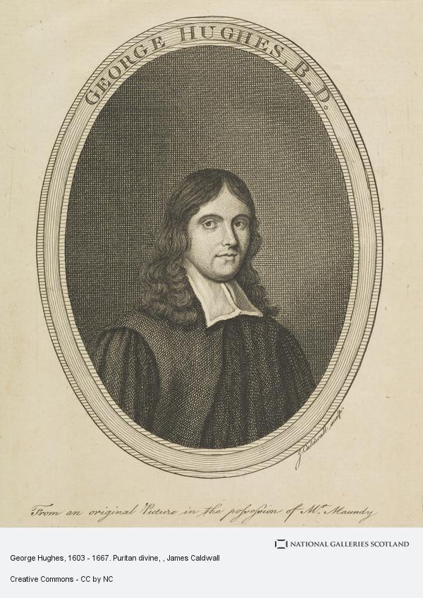 James Caldwall, George Hughes, 1603 - 1667. Puritan divine