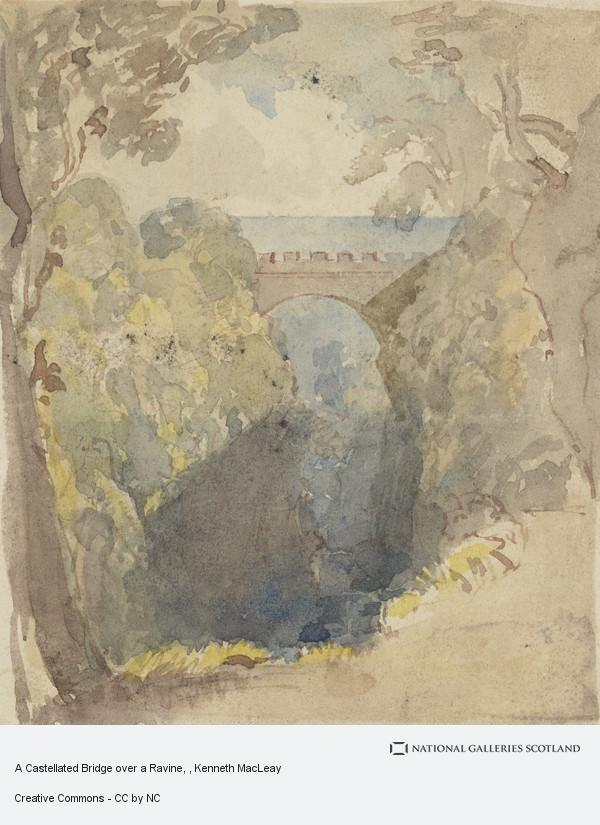 Kenneth MacLeay, A Castellated Bridge over a Ravine