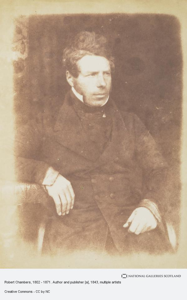 David Octavius Hill, Robert Chambers, 1803 - 1871. Author and publisher [a]