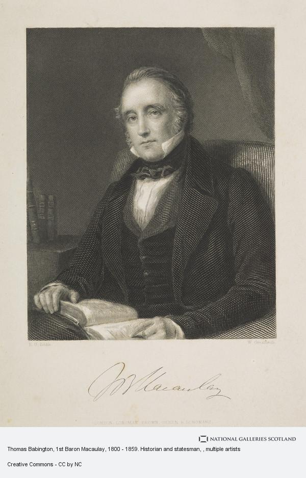 William Greatbach, Thomas Babington, 1st Baron Macaulay, 1800 - 1859. Historian and statesman
