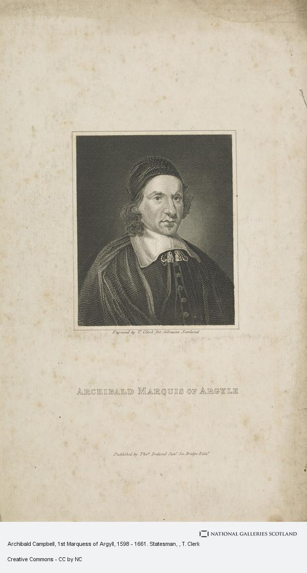 T. Clerk, Archibald Campbell, 1st Marquess of Argyll, 1598 - 1661. Statesman