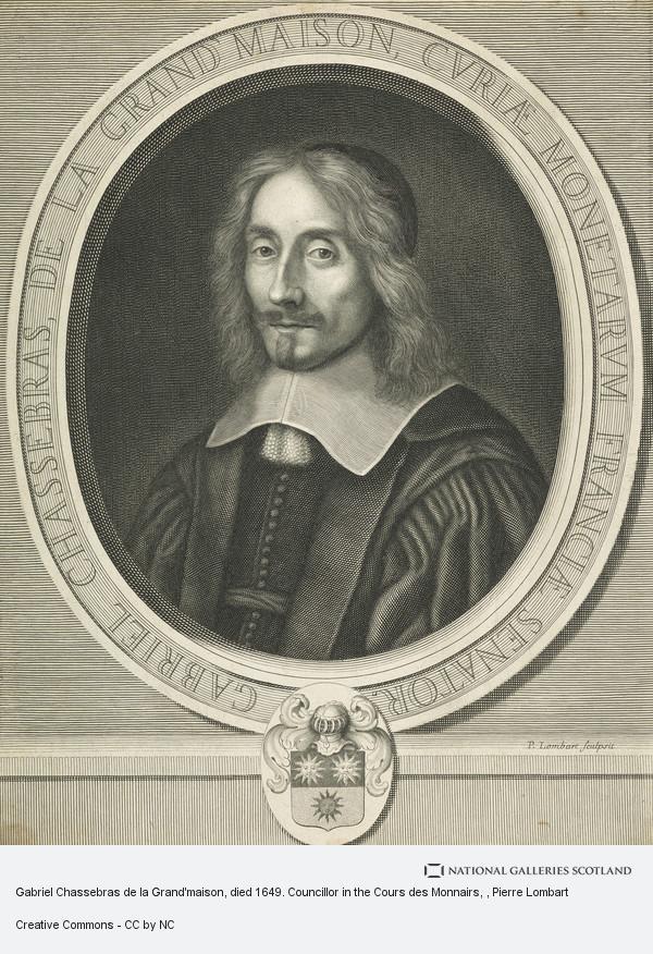 Pierre Lombart, Gabriel Chassebras de la Grand'maison, died 1649. Councillor in the Cours des Monnairs