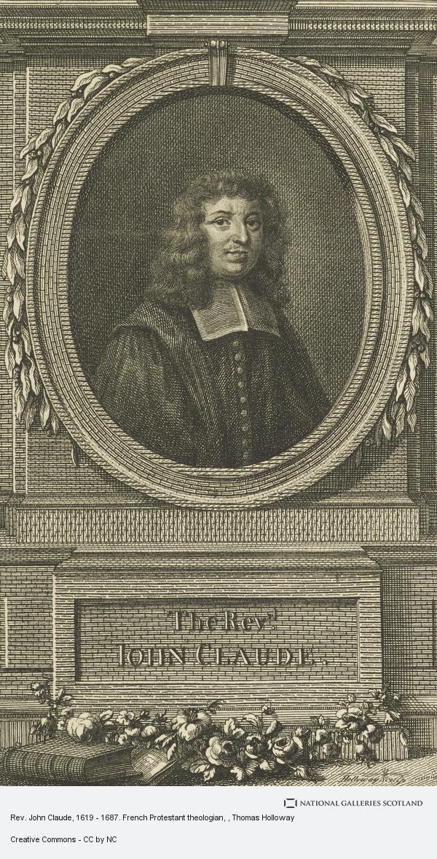 Thomas Holloway, Rev. John Claude, 1619 - 1687. French Protestant theologian