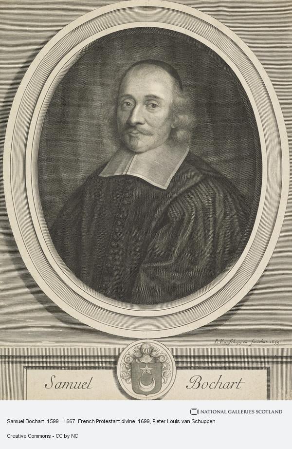 Pieter Louis van Schuppen, Samuel Bochart, 1599 - 1667. French Protestant divine