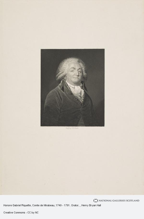 Henry Bryan Hall, Honore Gabriel Riquette, Comte de Mirabeau, 1749 - 1791. Orator