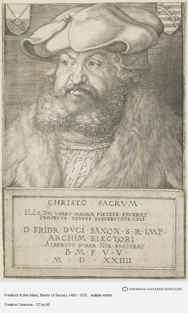 Albrecht Dürer, Frederick III (the Wise), Elector of Saxony, 1463 - 1525
