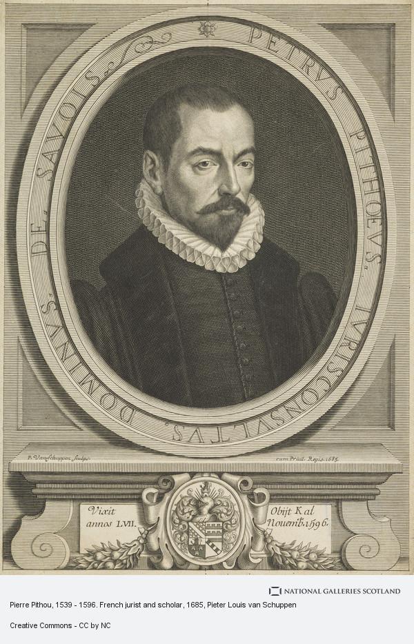 Pieter Louis van Schuppen, Pierre Pithou, 1539 - 1596. French jurist and scholar