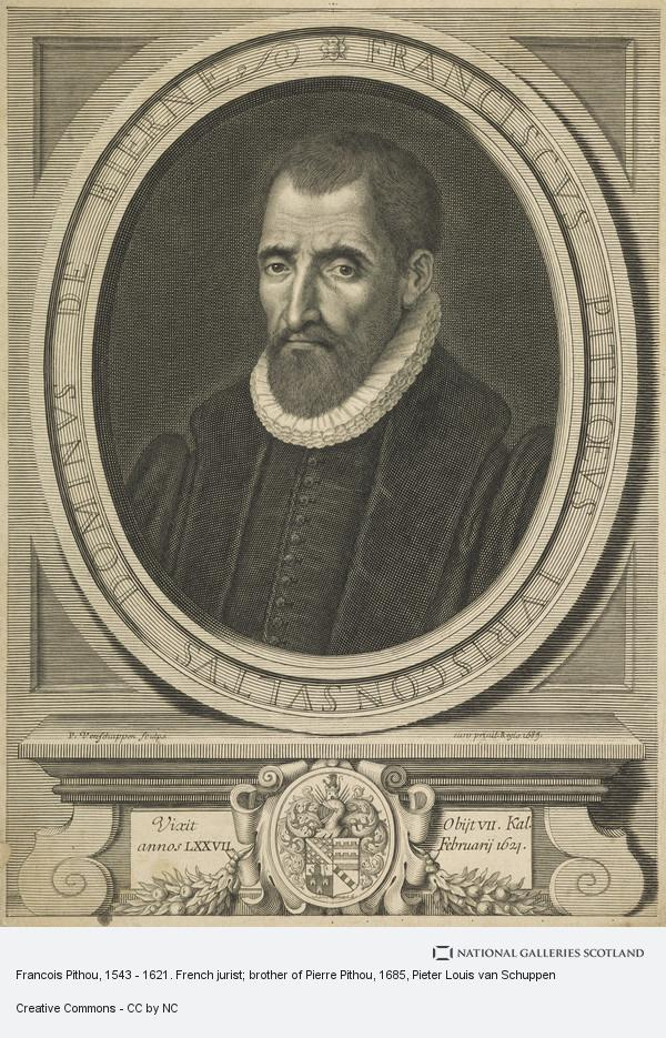 Pieter Louis van Schuppen, Francois Pithou, 1543 - 1621. French jurist; brother of Pierre Pithou
