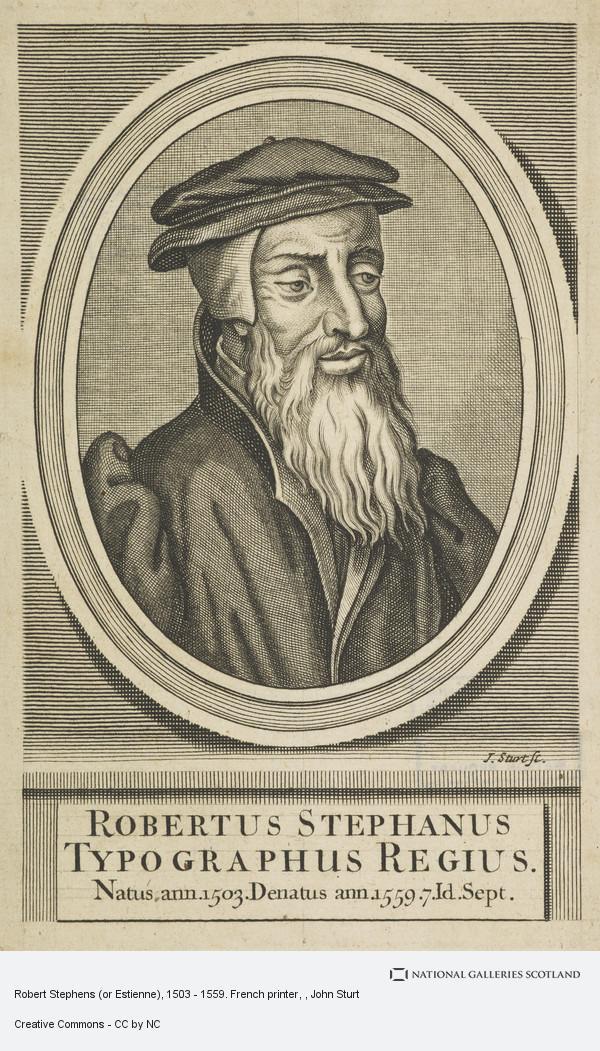 John Sturt, Robert Stephens (or Estienne), 1503 - 1559. French printer