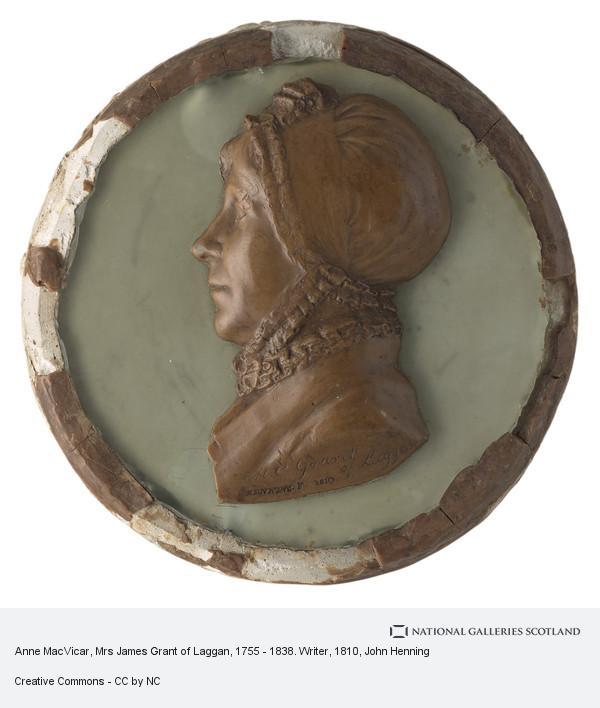 John Henning, Anne MacVicar, Mrs James Grant of Laggan, 1755 - 1838. Writer