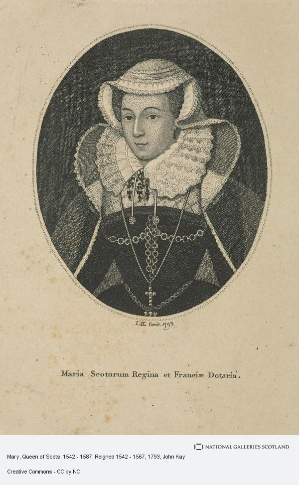 John Kay, Mary, Queen of Scots, 1542 - 1587. Reigned 1542 - 1567
