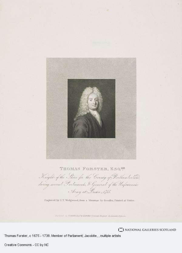 John Taylor Wedgwood, Thomas Forster, c 1675 - 1738. Member of Parliament; Jacobite