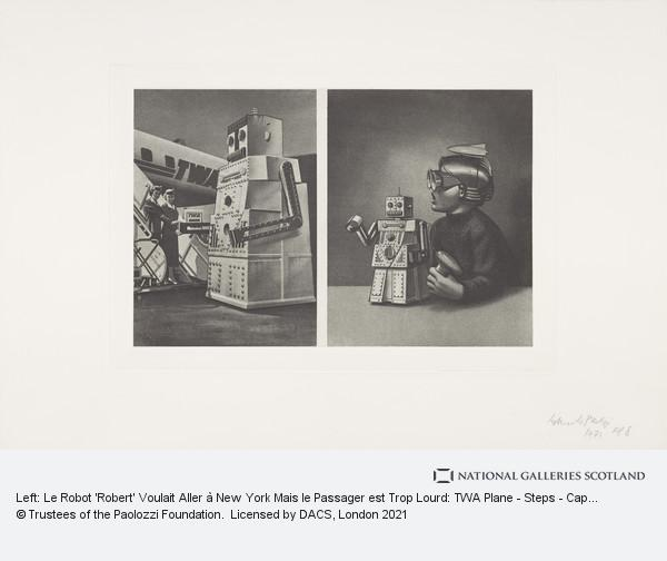 Sir Eduardo Paolozzi, Left: Le Robot 'Robert' Voulait Aller à New York Mais le Passager est Trop Lourd: TWA Plane - Steps - Cap 14 Persons with Two Stewardesses. Right...