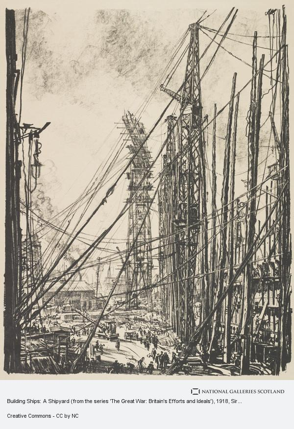 Sir Muirhead Bone, Building Ships: A Shipyard (from the series 'The Great War: Britain's Efforts and Ideals')