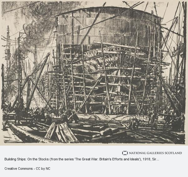 Sir Muirhead Bone, Building Ships: On the Stocks (from the series 'The Great War: Britain's Efforts and Ideals')