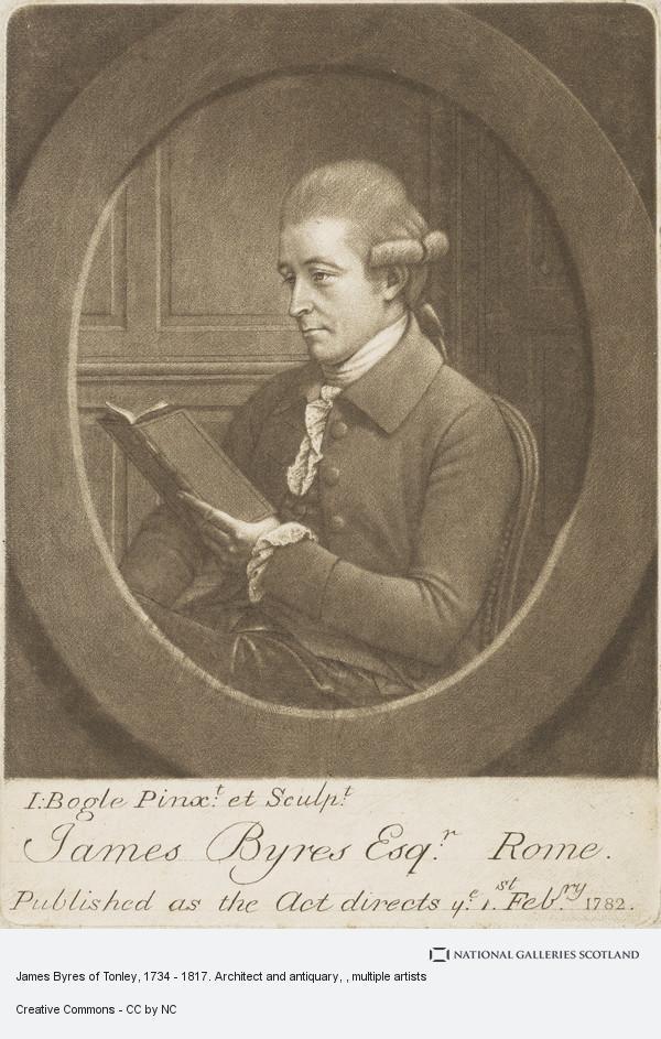 John Bogle, James Byres of Tonley, 1734 - 1817. Architect and antiquary