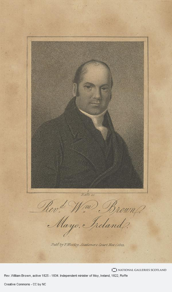 Roffe, Rev. William Brown, active 1825 - 1834. Independent minister of Moy, Ireland
