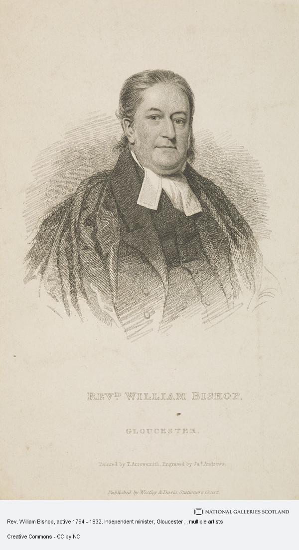 James Andrews, Rev. William Bishop, active 1794 - 1832. Independent minister, Gloucester