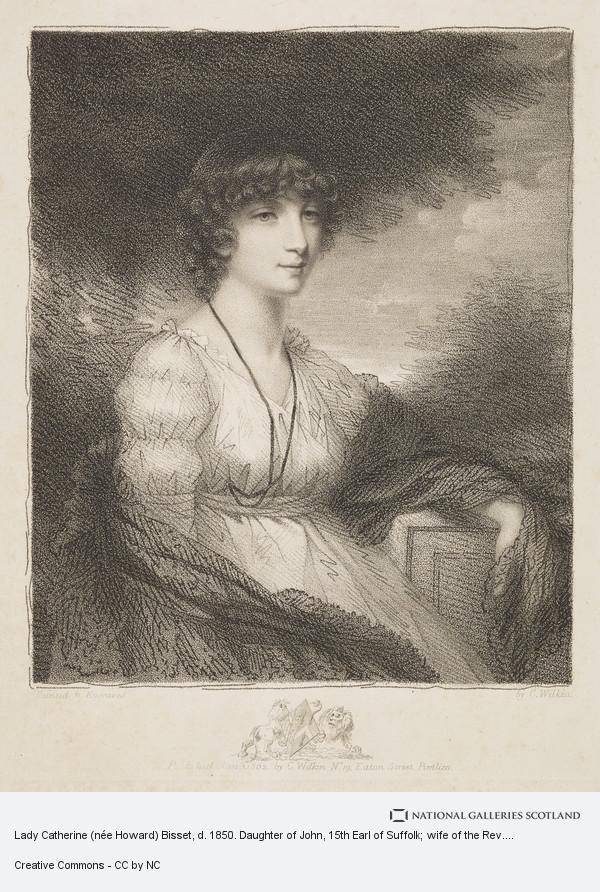 Charles Wilkin, Lady Catherine (née Howard) Bisset, d. 1850. Daughter of John, 15th Earl of Suffolk; wife of the Rev. George Bisset
