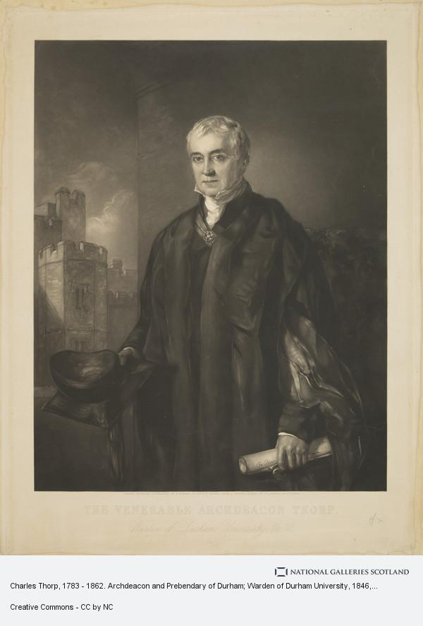 George Raphael Ward, Charles Thorp, 1783 - 1862. Archdeacon and Prebendary of Durham; Warden of Durham University