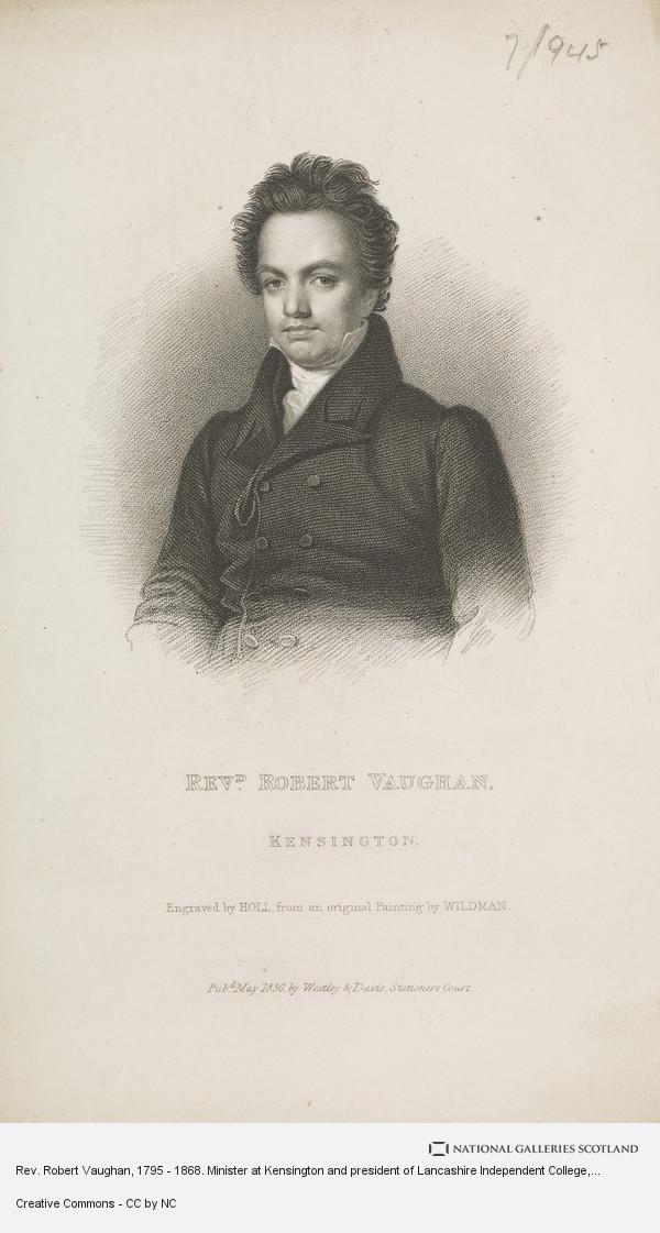 Holl, Rev. Robert Vaughan, 1795 - 1868. Minister at Kensington and president of Lancashire Independent College