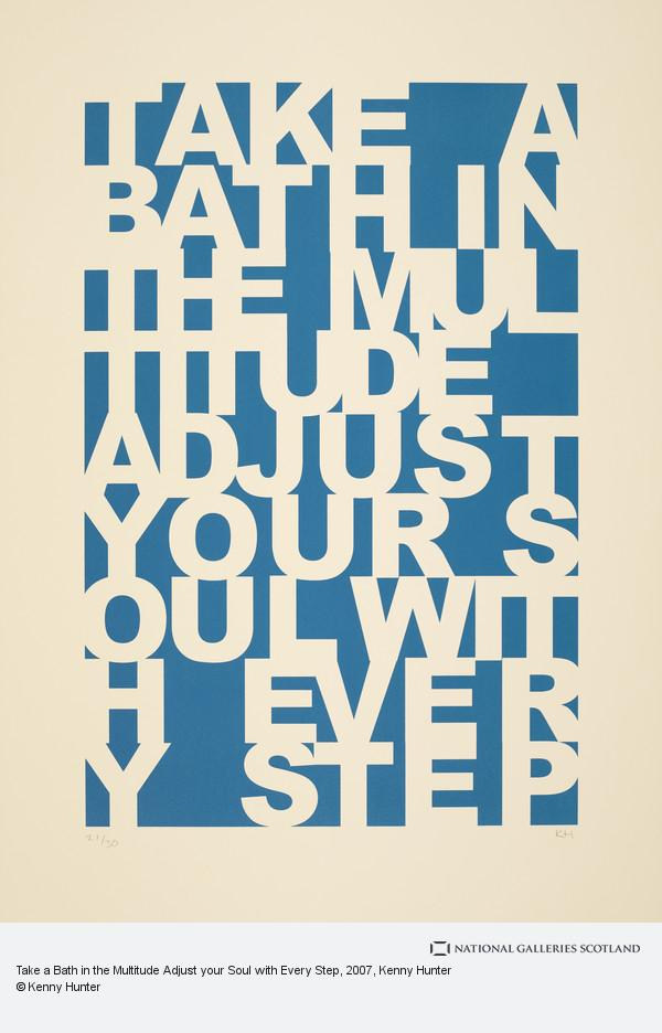 Kenny Hunter, Take a Bath in the Multitude Adjust your Soul with Every Step