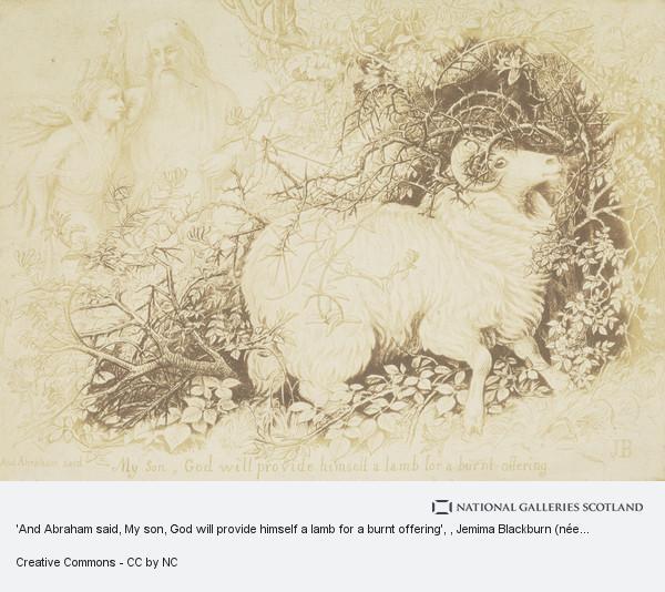 Jemima Blackburn (née Wedderburn), 'And Abraham said, My son, God will provide himself a lamb for a burnt offering'