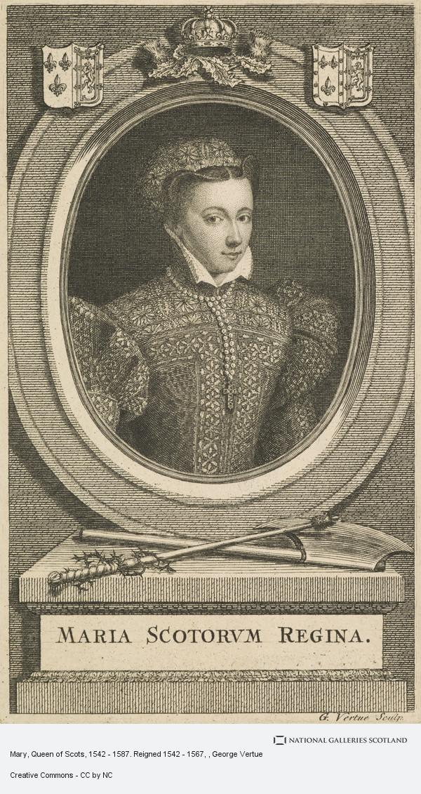 George Vertue, Mary, Queen of Scots, 1542 - 1587. Reigned 1542 - 1567
