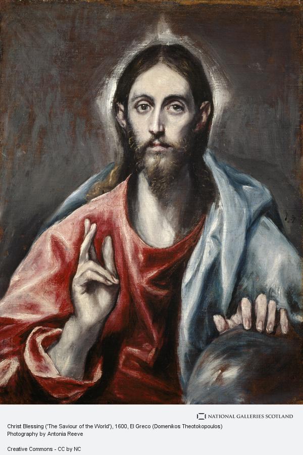 El Greco (Domenikos Theotokopoulos), Christ Blessing ('The Saviour of the World')