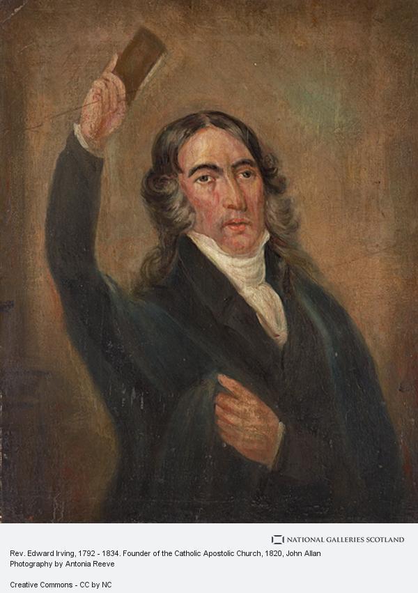 John Allan, Rev. Edward Irving, 1792 - 1834. Founder of the Catholic Apostolic Church