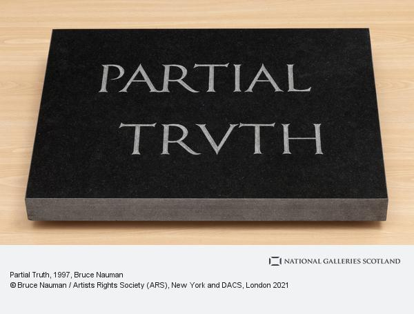 Bruce Nauman, Partial Truth (1997)