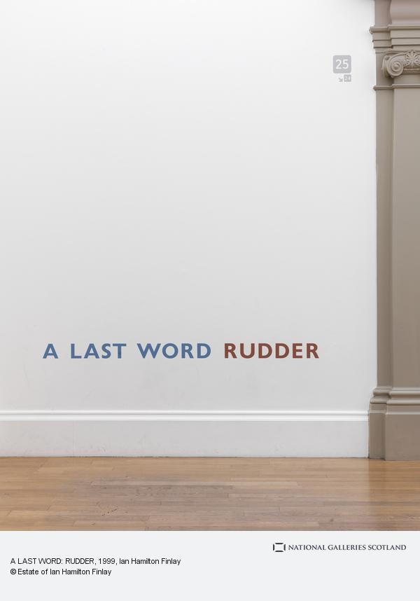 Ian Hamilton Finlay, A LAST WORD: RUDDER