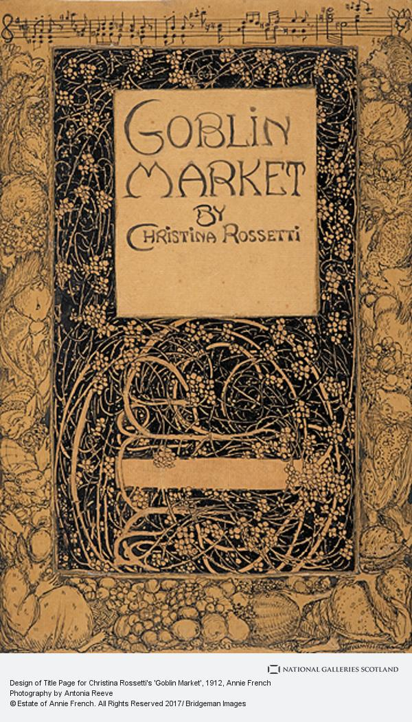 Annie French, Design of Title Page for Christina Rossetti's 'Goblin Market'