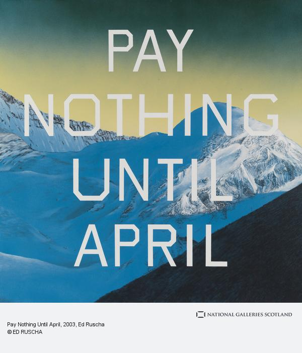 Ed Ruscha, Pay Nothing Until April (2003)