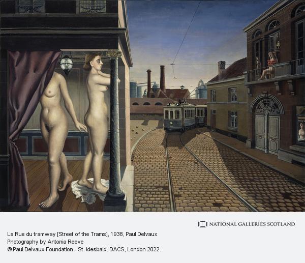 Paul Delvaux, La Rue du tramway [Street of the Trams]