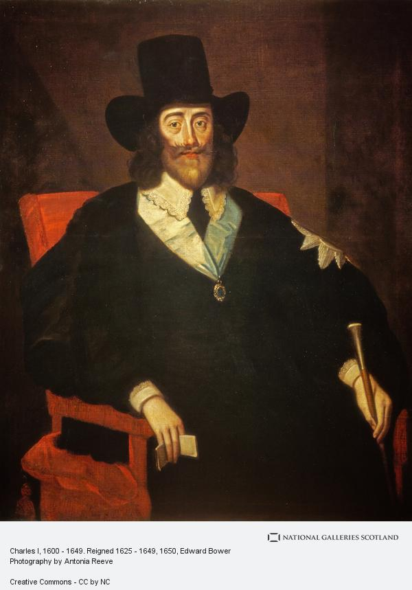 Edward Bower, Charles I, 1600 - 1649. Reigned 1625 - 1649 (after 1650)