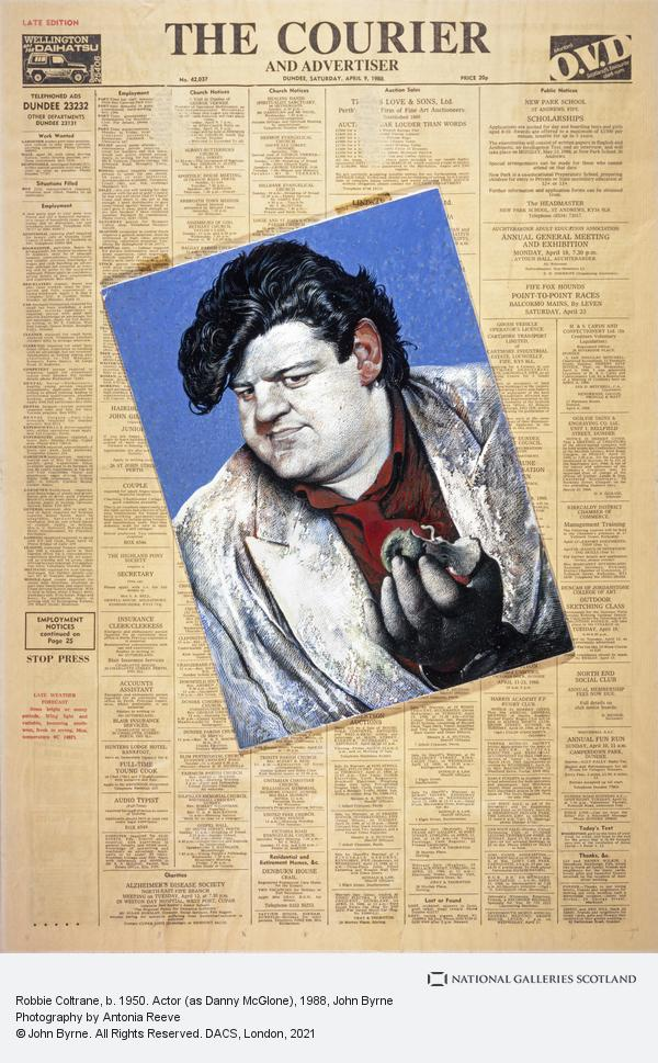 John Byrne, Robbie Coltrane, b. 1950. Actor (as Danny McGlone) (1988)