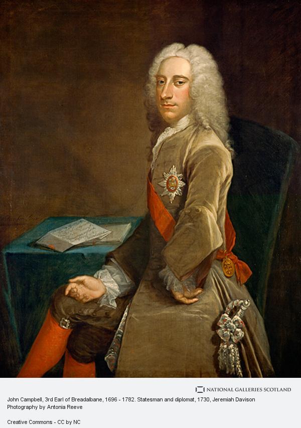 Jeremiah Davison, John Campbell, 3rd Earl of Breadalbane, 1696 - 1782. Statesman and diplomat
