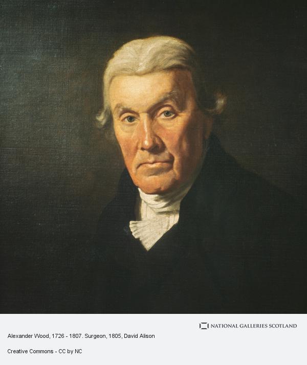 David Alison, Alexander Wood, 1726 - 1807. Surgeon (About 1805)