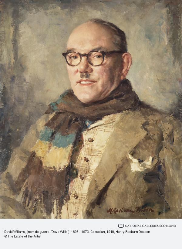 Henry Raeburn Dobson, David Williams, (nom de guerre, 'Dave Willis'), 1895 - 1973. Comedian
