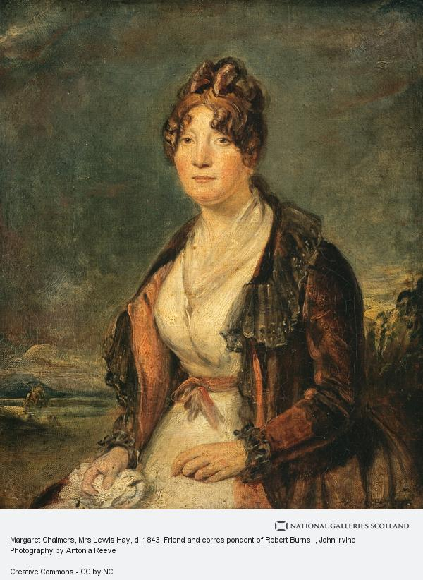 John Irvine, Margaret Chalmers, Mrs Lewis Hay, d. 1843. Friend and corres pondent of Robert Burns