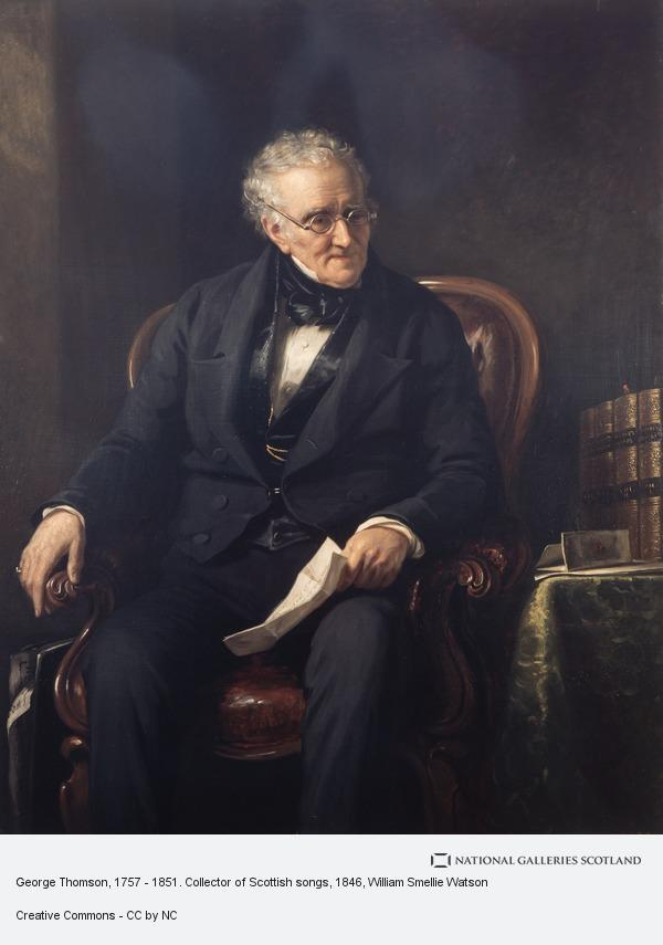 William Smellie Watson, George Thomson, 1757 - 1851. Collector of Scottish songs