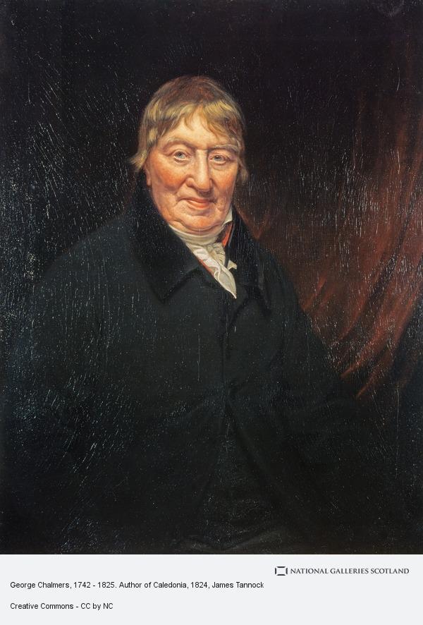 James Tannock, George Chalmers, 1742 - 1825. Author of Caledonia