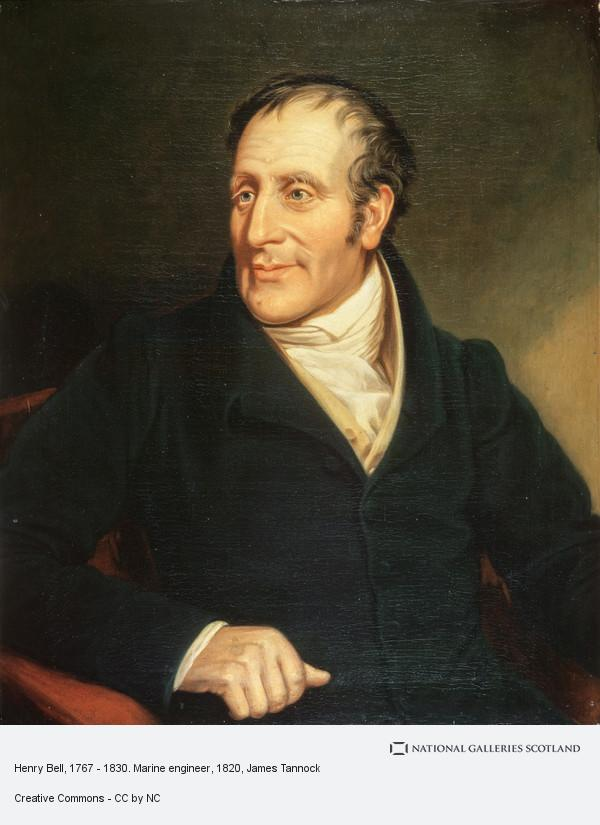 James Tannock, Henry Bell, 1767 - 1830. Marine engineer