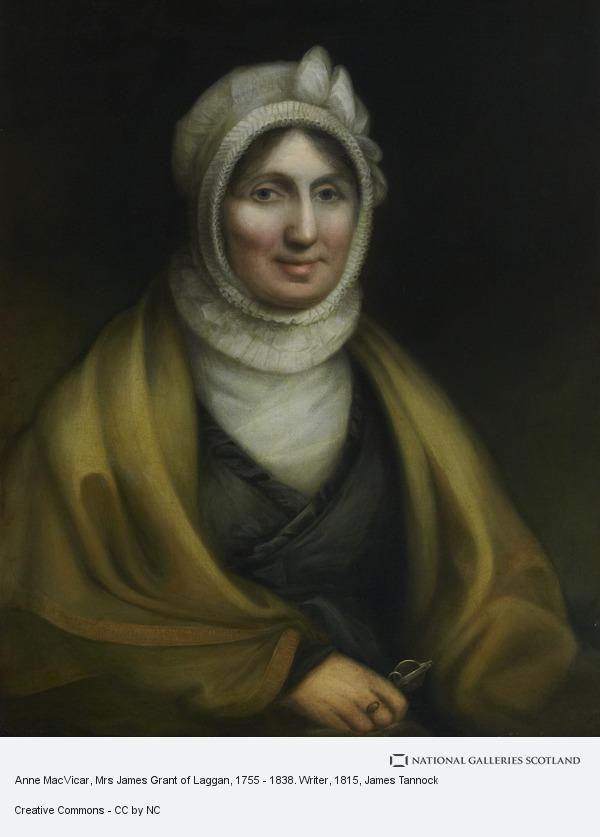 James Tannock, Anne MacVicar, Mrs James Grant of Laggan, 1755 - 1838. Writer
