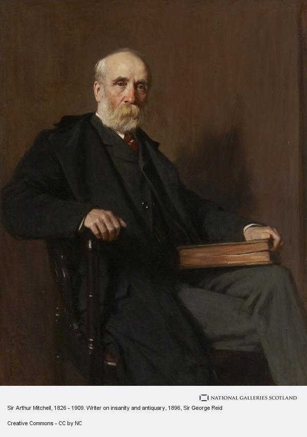 Sir George Reid, Sir Arthur Mitchell, 1826 - 1909. Writer on insanity and antiquary