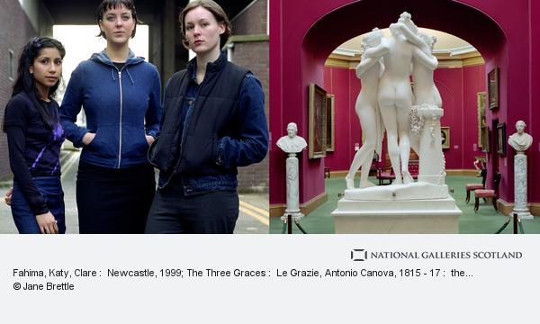 Jane Brettle, Fahima, Katy, Clare :  Newcastle, 1999; The Three Graces :  Le Grazie, Antonio Canova, 1815 - 17 :  the National Galleries of Scotland, Edinburgh... (2000)