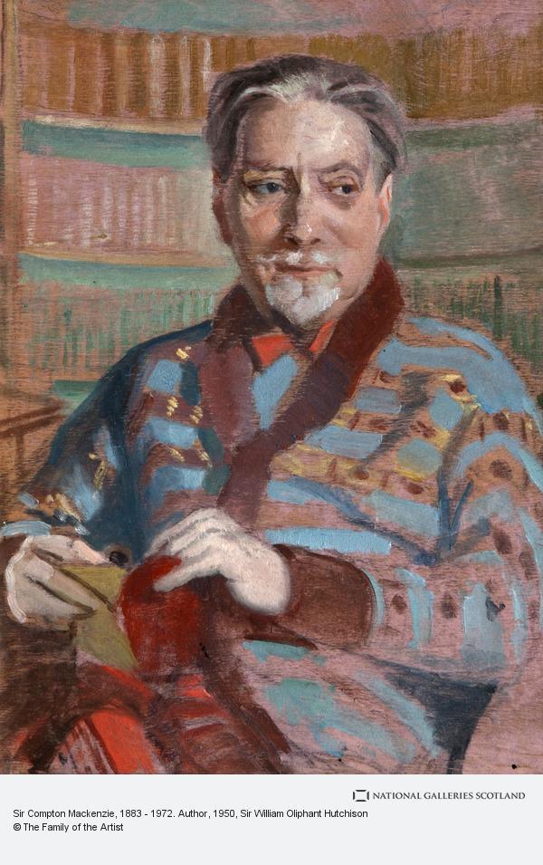 Sir William Oliphant Hutchison, Sir Compton Mackenzie, 1883 - 1972. Author