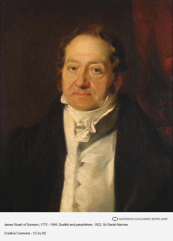 Sir Daniel Macnee, James Stuart of Dunearn, 1775 - 1849. Duellist and pamphleteer