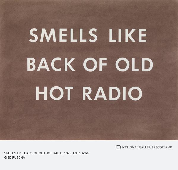 Ed Ruscha, SMELLS LIKE BACK OF OLD HOT RADIO (1976)